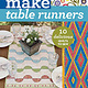 C&T PUBLISHING MAKE TABLE RUNNERS