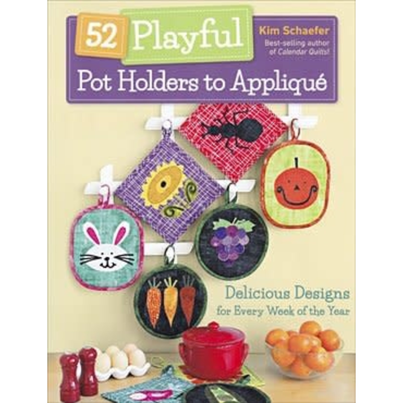 C&T PUBLISHING 52 PLAYFUL POT HOLDERS by KIM SCHAEFER