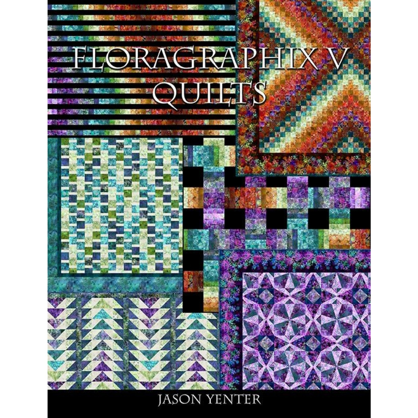 FLORAGRAPHIX V QUILTS BY JASON YENTER