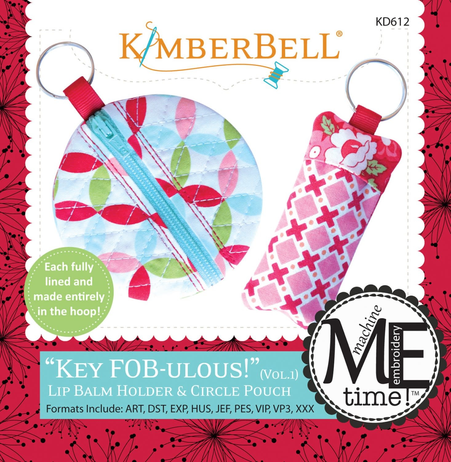 KIMBERBELL DESIGNS ME Time: Key Fob-ulous: Lip Balm Holder and Circle Pouch Embroidery CD