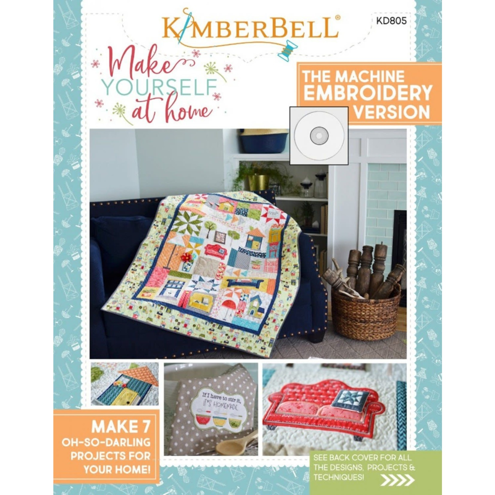 Kimberbell Designs Make Yourself at Home (The Machine Embroidery Version)