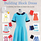 LIESL + CO BUILDING BLOCK DRESS PATTERN (BOOK)