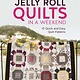 Sew and So Jelly Roll Quilts in a Weekend