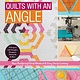 C&T PUBLISHING Quilts With An Angle