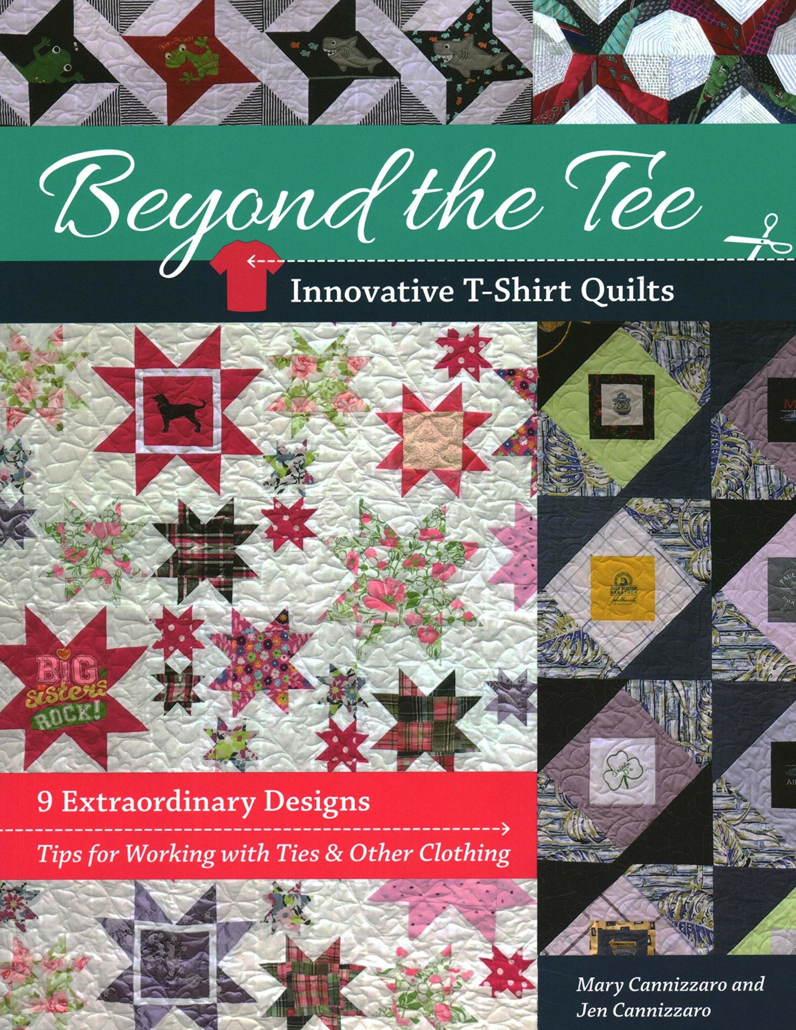 C&T PUBLISHING BEYOND THE TEE (Innovative T-shirt quilts)