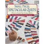 SMALL PIECES, SPECTACULAR QUILTS BOOK