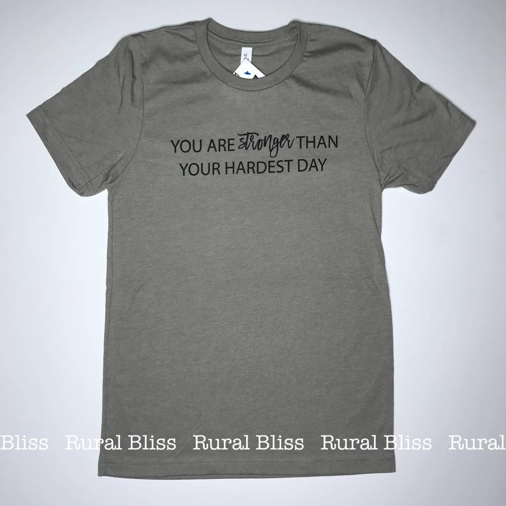 You Are Stronger Than Your Hardest Day Graphic Tee