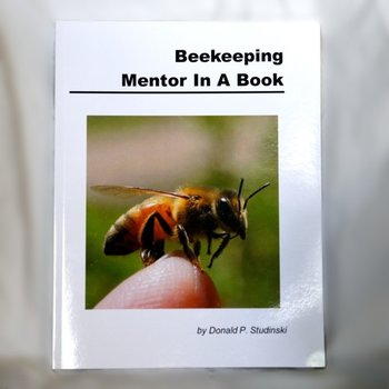 Beginning Beekeeping Beekeeping Mentor in a Book