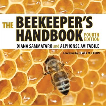 Beginning Beekeeping The Beekeeper's Handbook - Diana Sammataro, Alphonse Avitabile