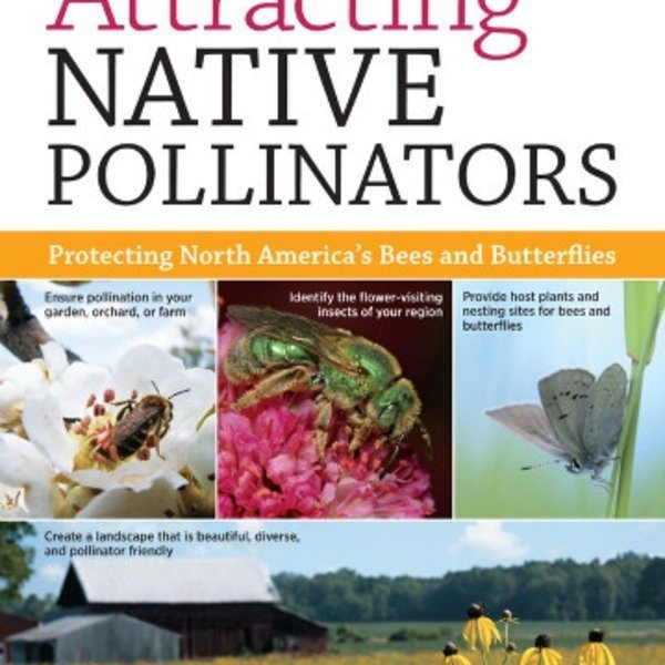 Attracting Native Pollinators - Xerces Society Guide