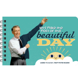papersalt Let's Make the Most of this Beautiful Day - Mister Rogers Wisdom (Whimsical Version book)
