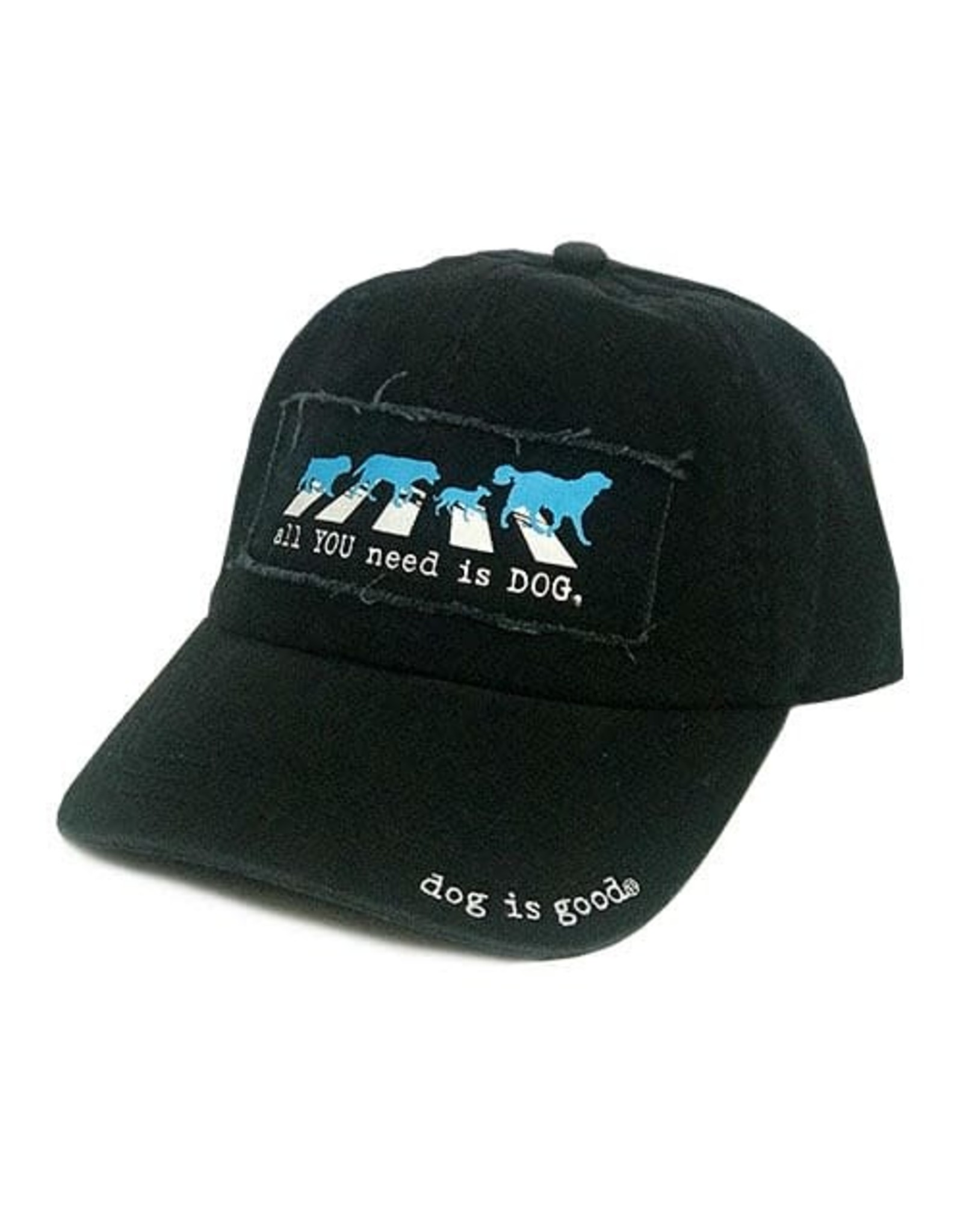 Dog Is Good Cap:  All You Need is Dog