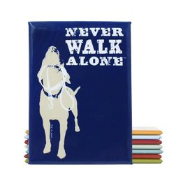Dog Is Good Magnet:  Never Walk Alone