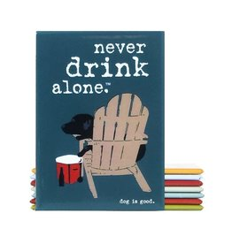 Dog Is Good Magnet:  Never Drink Alone