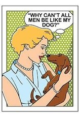 Dog Is Good Magnet:  Why Can't All Men Be Like My Dog?