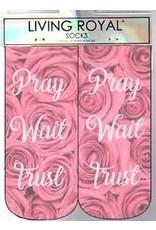 living royal Pray Wait Trust Socks