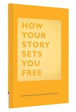 Chronicle Books How Your Story Sets You Free