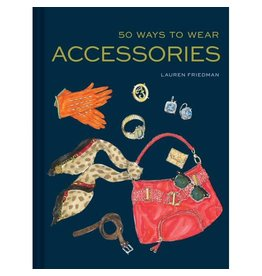 Chronicle Books 50 Ways to Wear Accessories Book