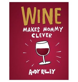 Chronicle Books Wine Makes Mommy Clever Book
