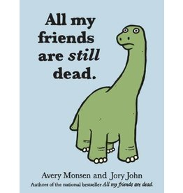 Chronicle Books All My Friends Are Still Dead Book