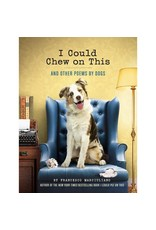 Chronicle Books I Could Chew on This: And Other Poems by Dogs