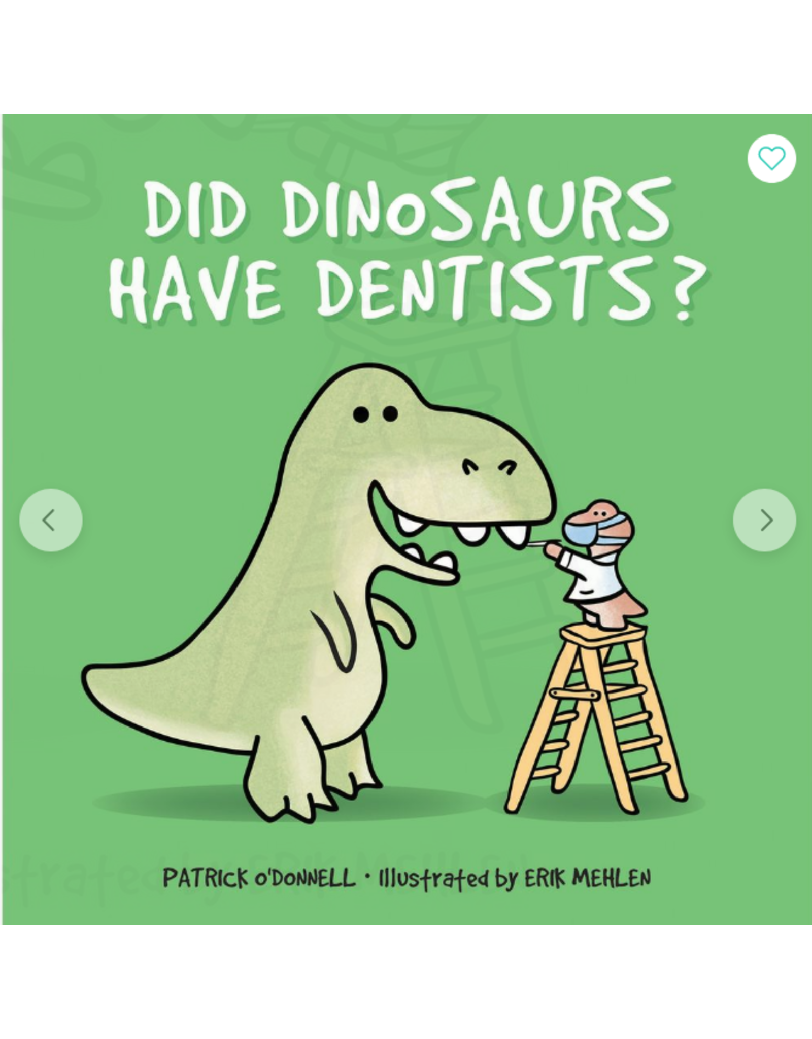 Schiffer Publishing Did Dinosaurs Have Dentists?