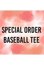 Tracy's Treasures Special Order Baseball Tee
