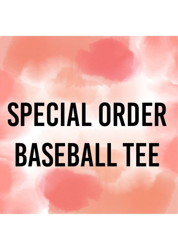 Special Order Baseball Tee