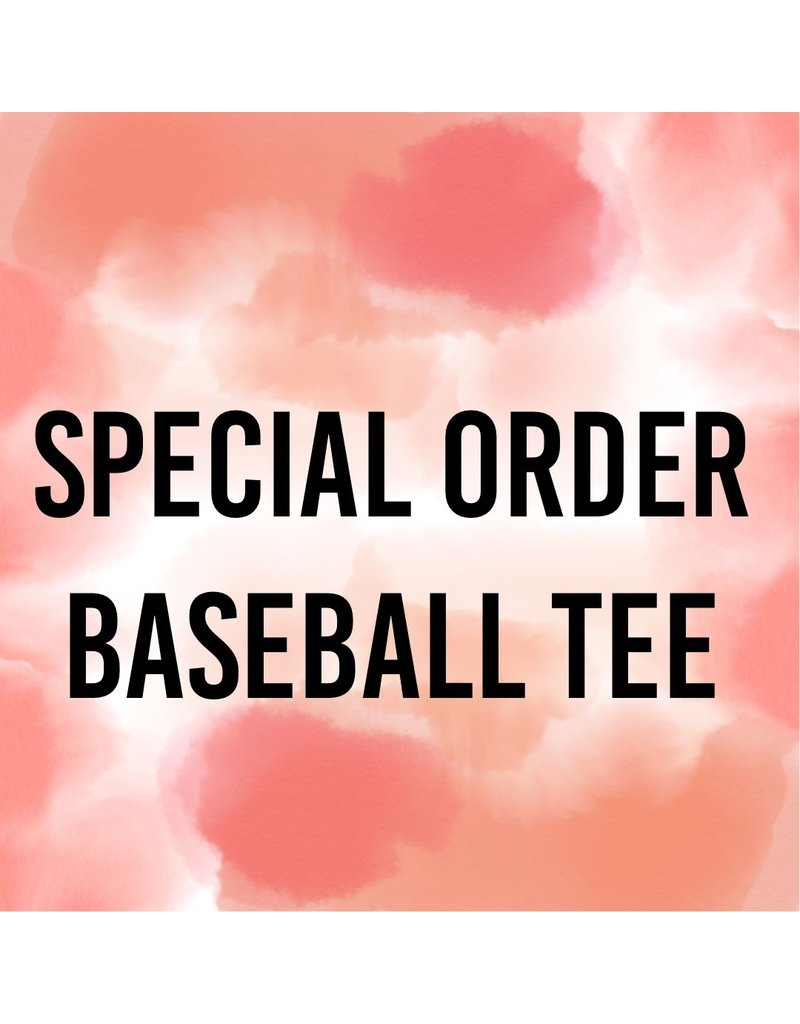 Special Order Baseball Tee