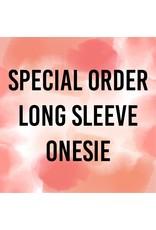 Special Order Long Sleeve Onesie
