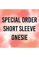 Special Order Short Sleeve Onesie