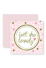 Ins't She Lovely Card