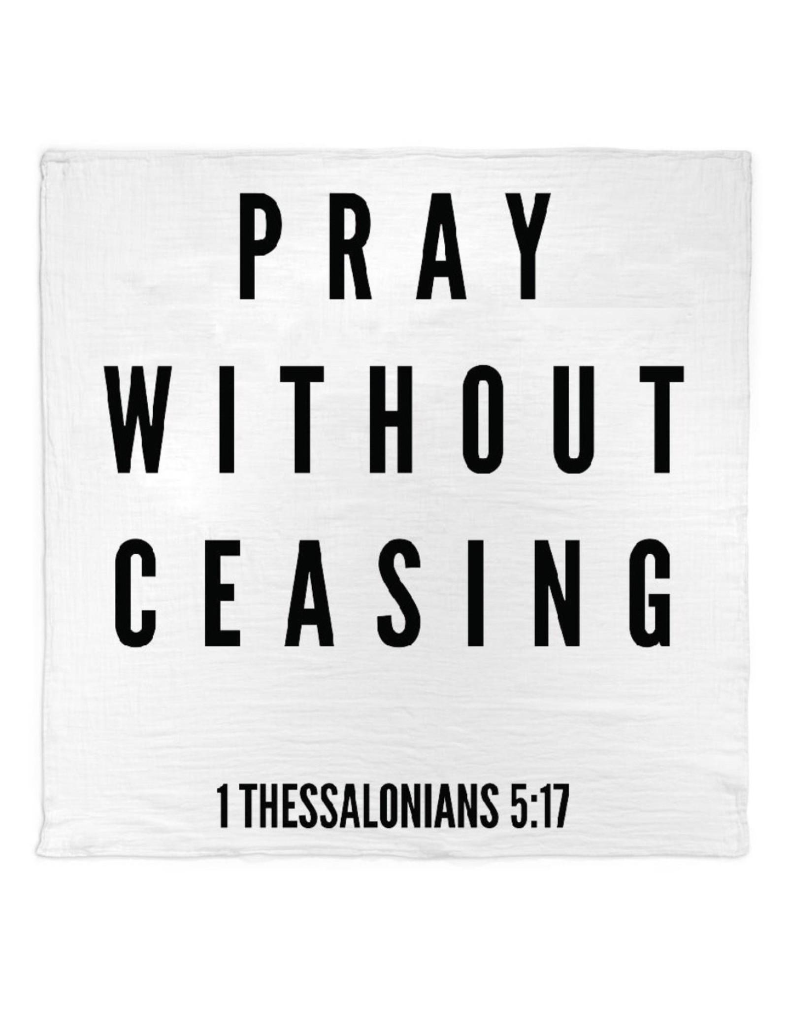Modern Burlap Modern Burlap- Thessalonians 5:17 Swaddle