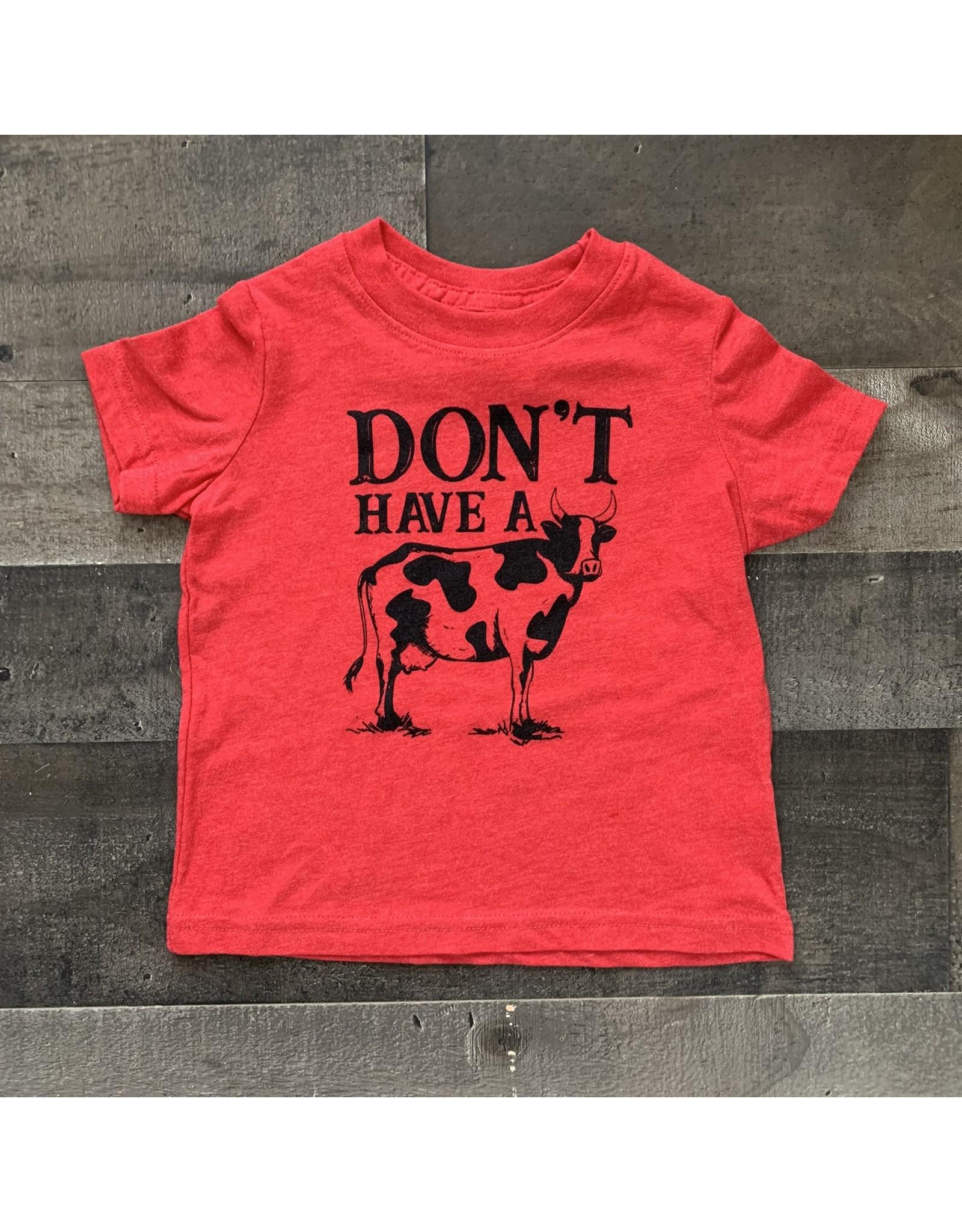 Don't Have a Cow Shirt: Red