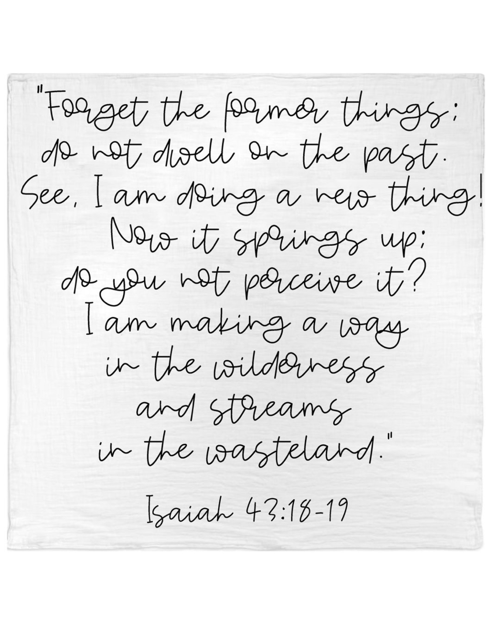 Modern Burlap Modern Burlap- Isaiah 43:18-19 Swaddle