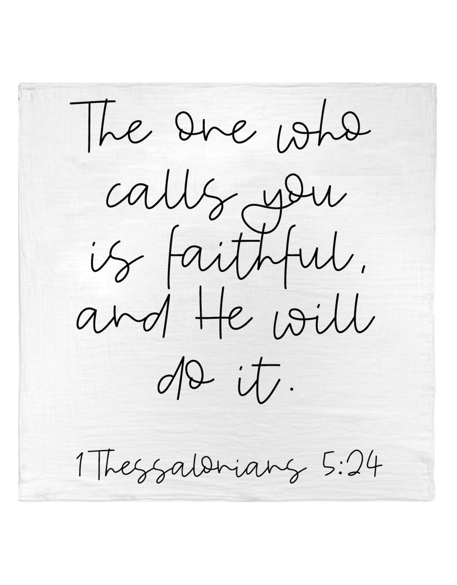 Modern Burlap Modern Burlap- Thessalonians 5:24 Swaddle
