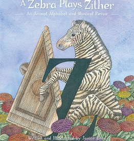 Pomegranite A Zebra Plays Zither: An Animal Alphabet & Musical Revue