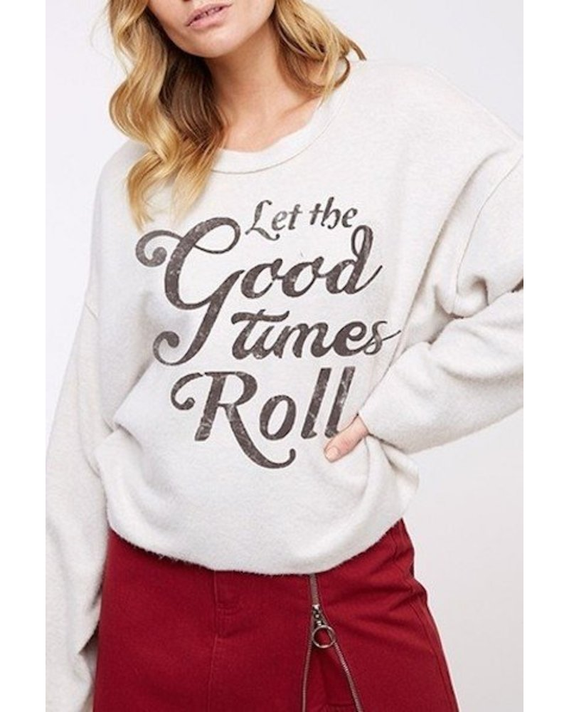 Let The Good Times Roll Sweatshirt