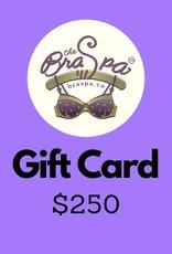 Bra Spa Gift Card - $250