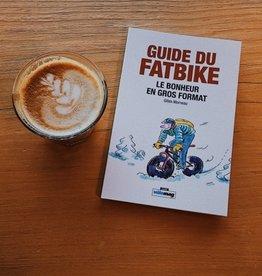 Le Guide du FatBike par Gilles Morneau