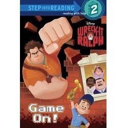 Wreck-It-Ralph - Game On! (Step Into Reading)