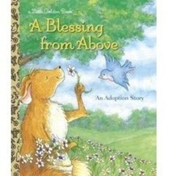 A Blessing From Above - A Little Golden Book