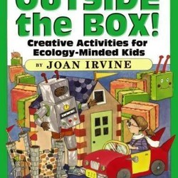 Outside the Box!: Creative Activities for Ecology Minded Kids