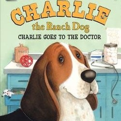 Charlie the Ranch Dog: Charlie Goes to the Doctor (I Can Read!)