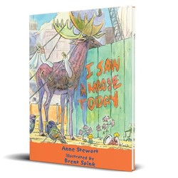 I Saw a Moose Today - Hardcover