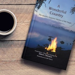 A Wonderful Country Quetico - Superior Stories of Bill Magie