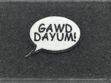 "Tactical Outfitters ""Gawd Dayum!"" Morale Patch"
