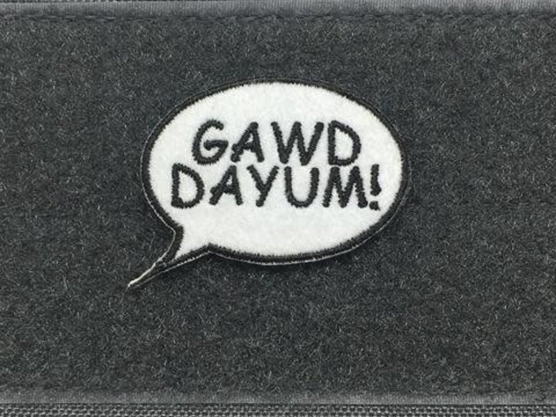 "Tactical Outfitters Tactical Outfitters ""Gawd Dayum!'' Morale Patch"