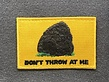 Tactical Outfitters Tactical Outfitters Don't Throw Rocks At Me Morale Patch
