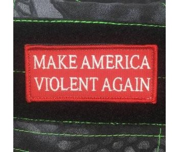 Tactical Outfitters Make America Violent Again Patch